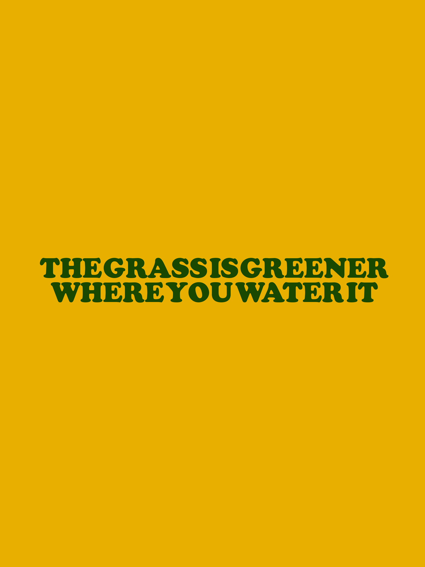 grass-is-greener-where-you-water-it-ethan-solouki