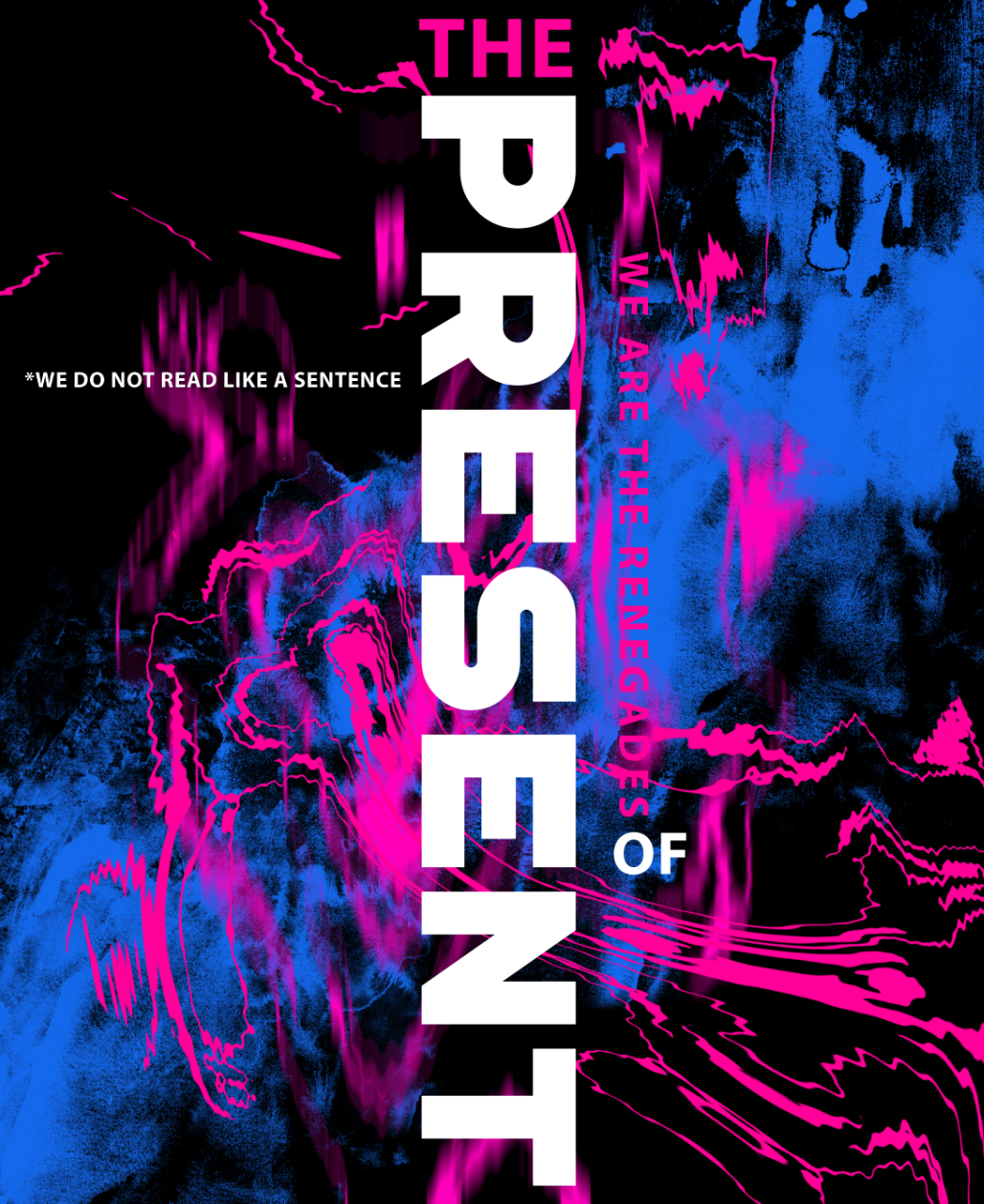 Renegades of the Present