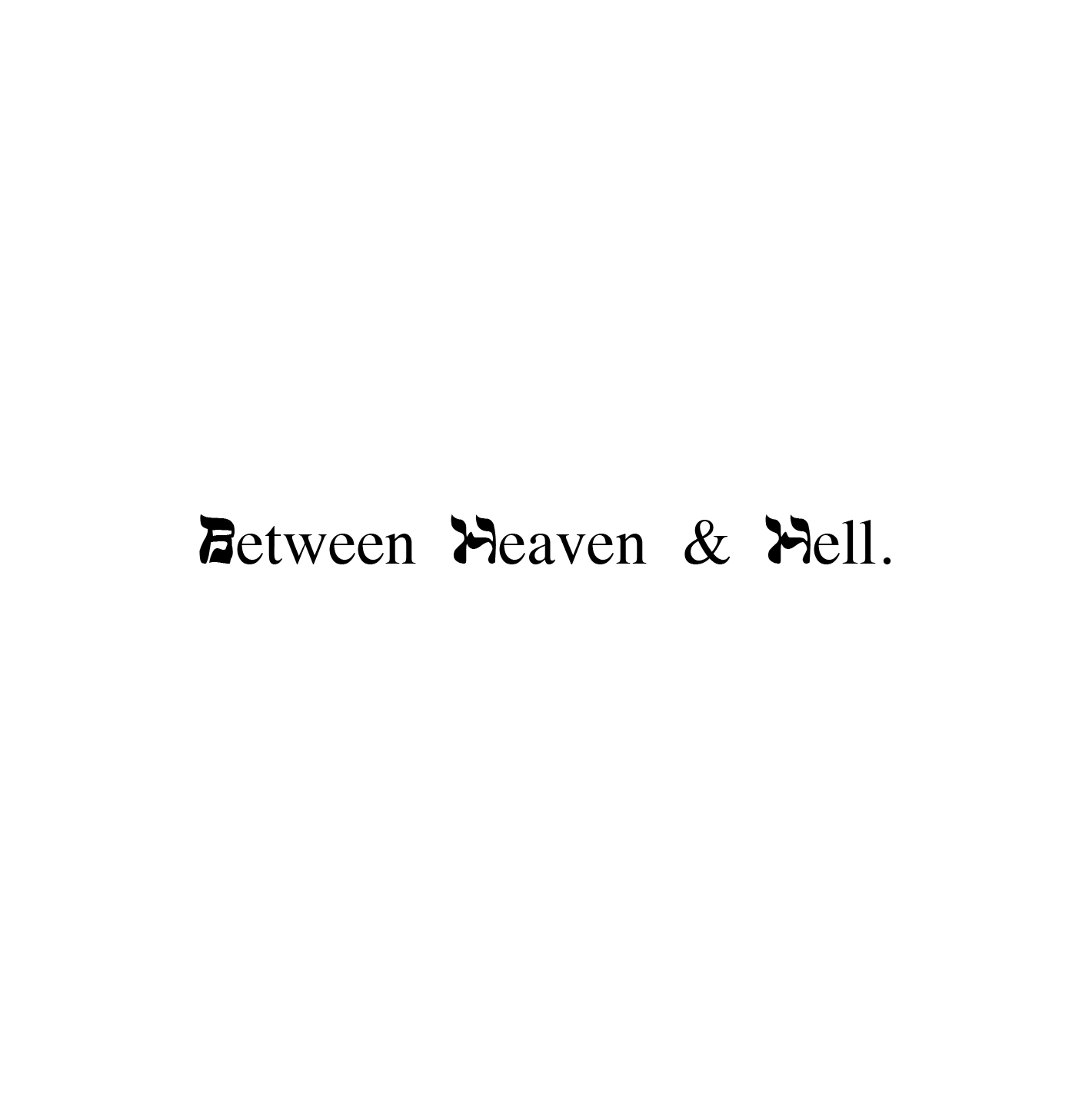 'Between Heaven & Hell' 2015 - Ethan Solouki